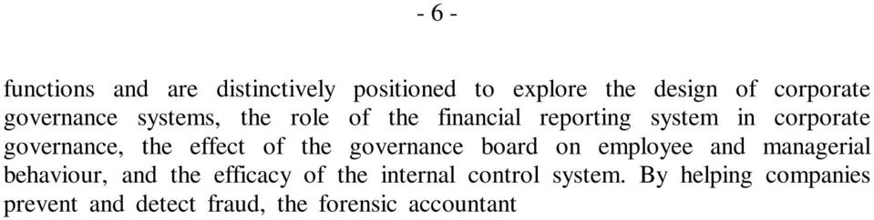 and the efficacy of the internal control system.