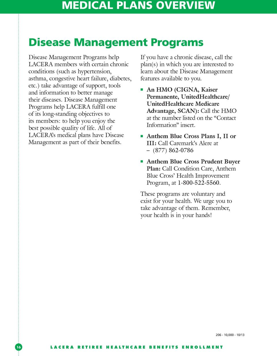Disease Management Programs help LACERA fulfill one of its long-standing objectives to its members: to help you enjoy the best possible quality of life.