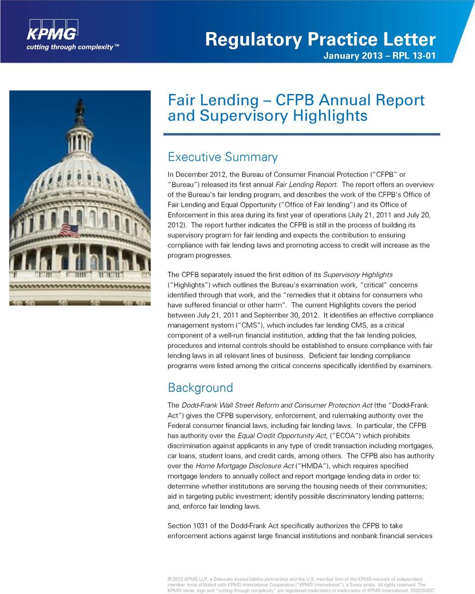 The report offers an overview of the Bureau s fair lending program, and describes the work of the CFPB s Office of Fair Lending and Equal Opportunity ( Office of Fair lending ) and its Office of
