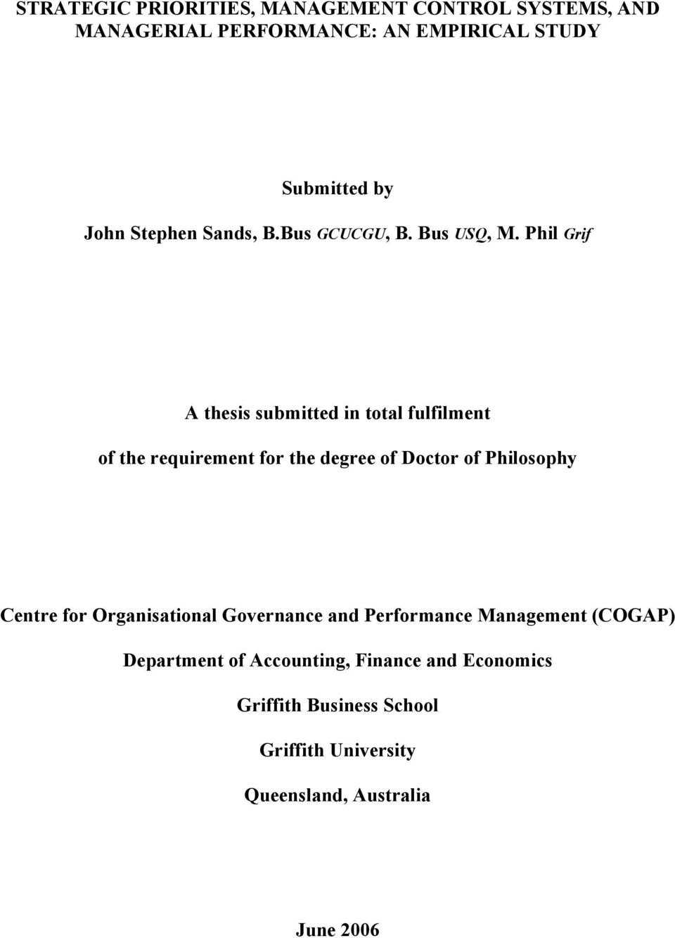 Phil Grif A thesis submitted in total fulfilment of the requirement for the degree of Doctor of Philosophy Centre