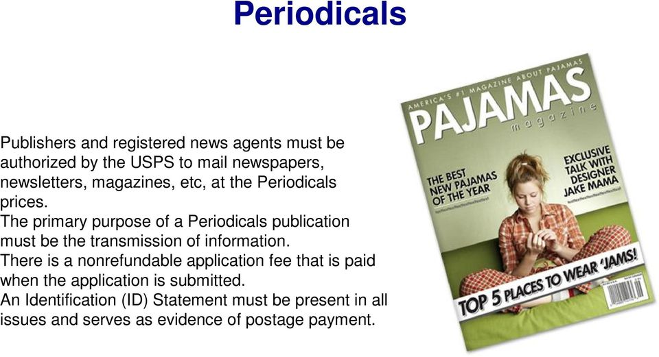 The primary purpose of a Periodicals publication must be the transmission of information.