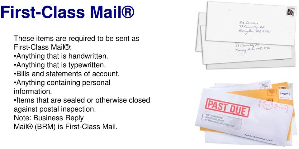 Bills and statements of account. Anything containing personal information.