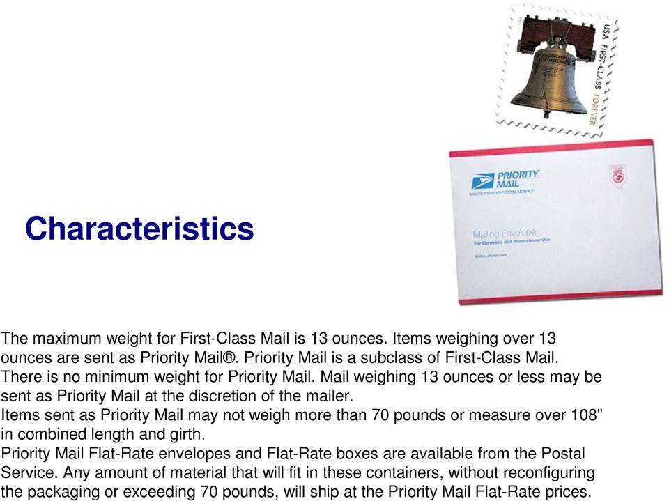 Mail weighing 13 ounces or less may be sent as Priority Mail at the discretion of the mailer.