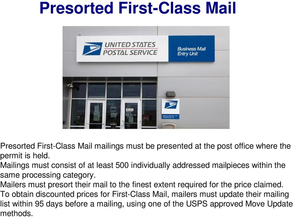 Mailers must presort their mail to the finest extent required for the price claimed.