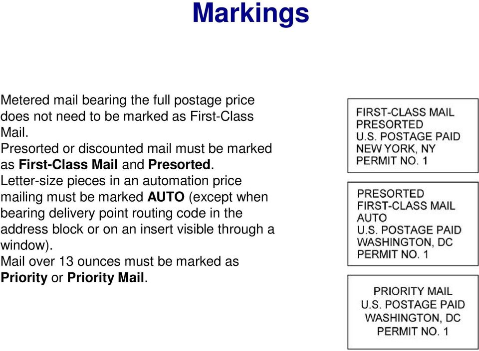 Letter-size pieces in an automation price mailing must be marked AUTO (except when bearing delivery point