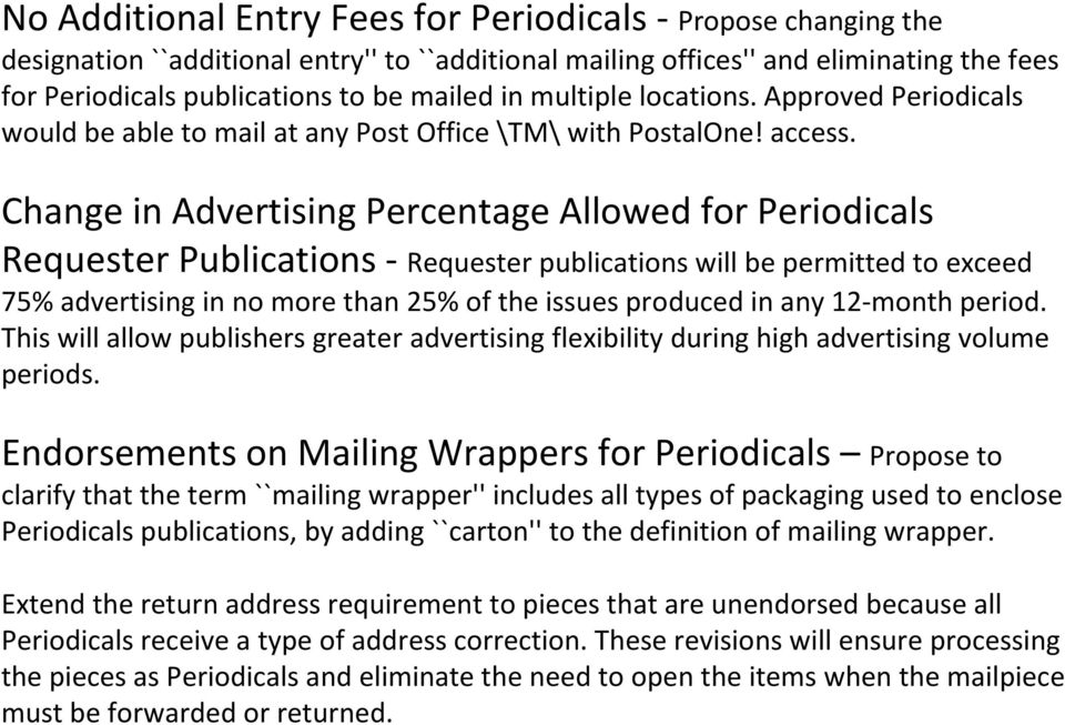 Change in Advertising Percentage Allowed for Periodicals Requester Publications - Requester publications will be permitted to exceed 75% advertising in no more than 25% of the issues produced in any