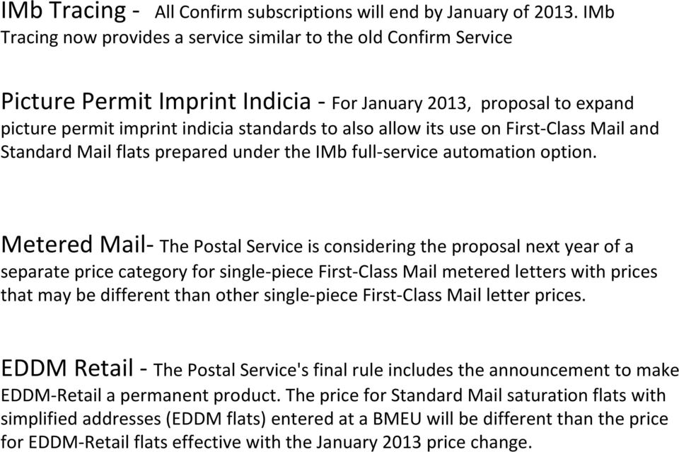 use on First-Class Mail and Standard Mail flats prepared under the IMb full-service automation option.