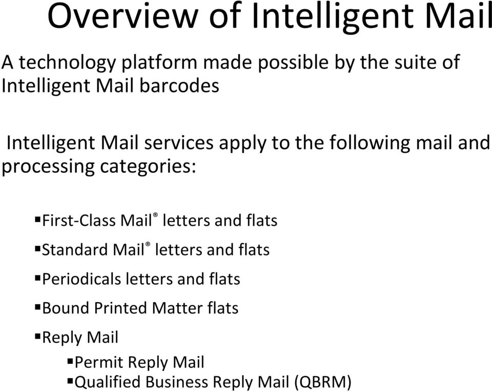 First-Class Mail letters and flats Standard Mail letters and flats Periodicals letters and
