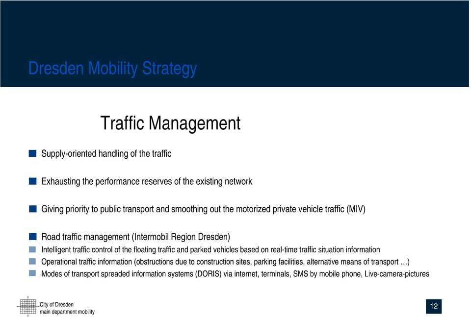 floating traffic and parked vehicles based on real-time traffic situation information Operational traffic information (obstructions due to construction sites, parking