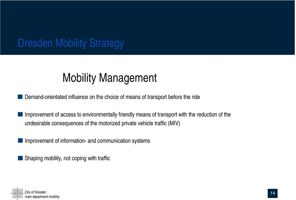 with the reduction of the undesirable consequences of the motorized private vehicle traffic (MIV)