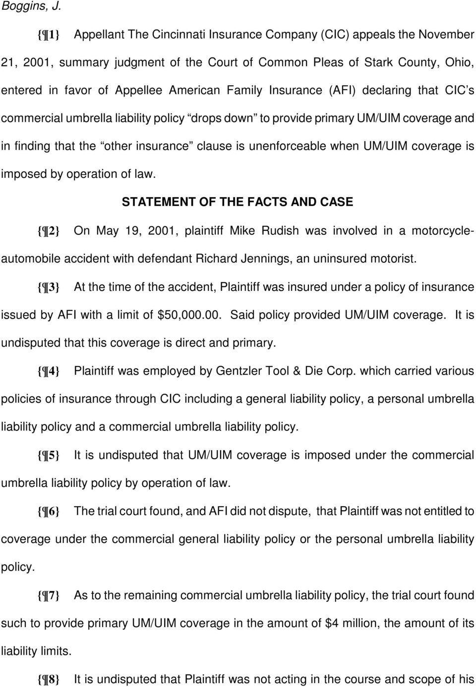 Insurance (AFI) declaring that CIC s commercial umbrella liability policy drops down to provide primary UM/UIM coverage and in finding that the other insurance clause is unenforceable when UM/UIM