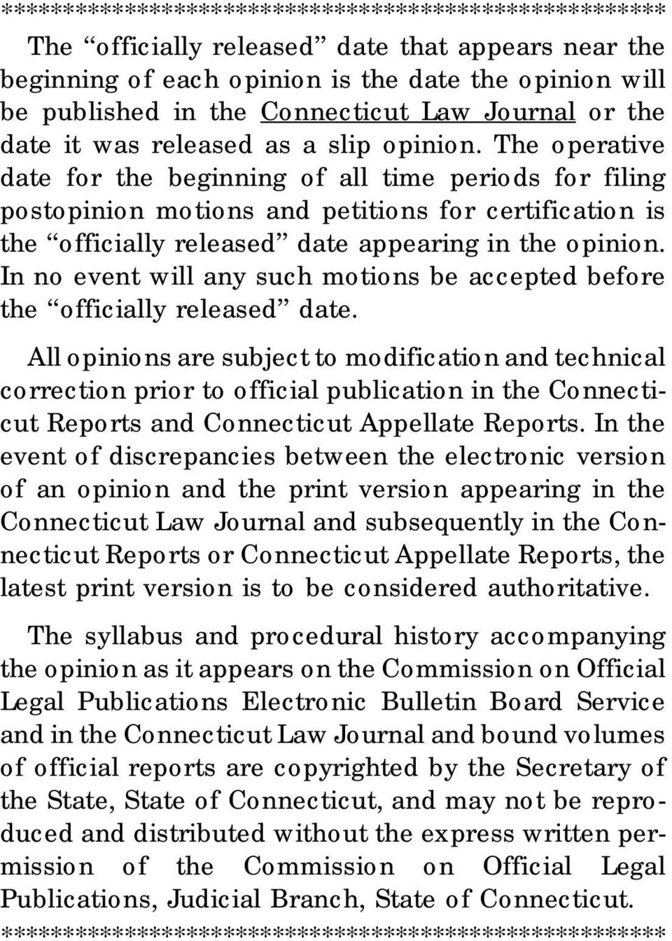 The operative date for the beginning of all time periods for filing postopinion motions and petitions for certification is the officially released date appearing in the opinion.