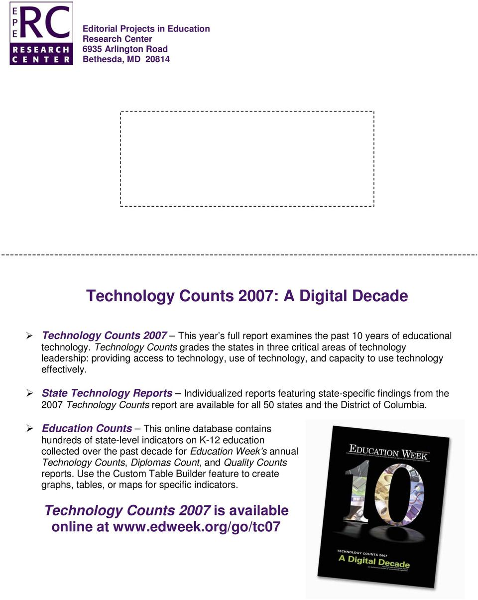Technology Counts grades the states in three critical areas of technology leadership: providing access to technology, use of technology, and capacity to use technology effectively.