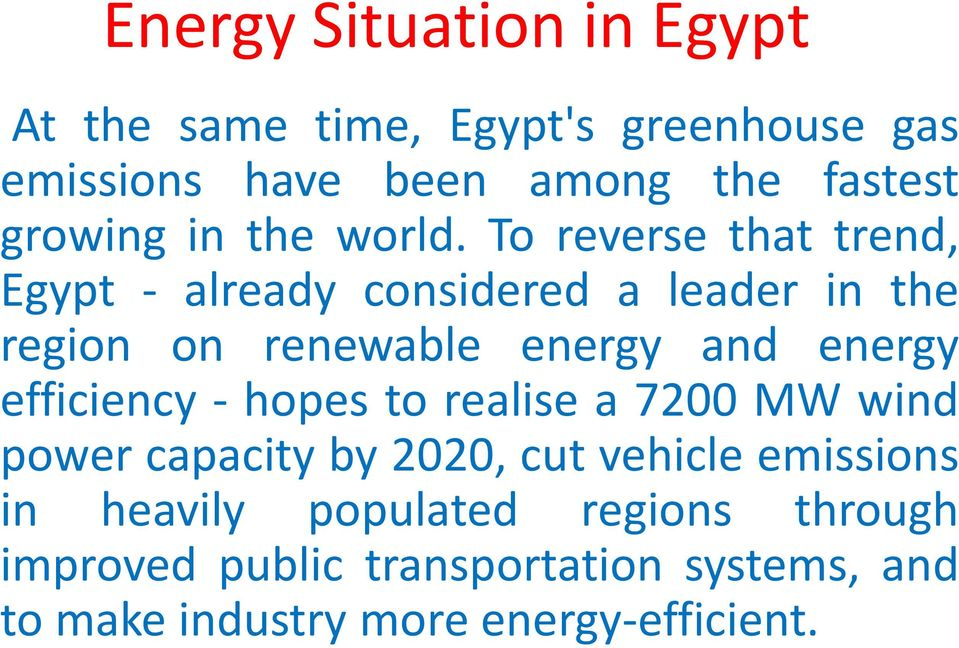 To reverse that trend, Egypt - already considered a leader in the region on renewable energy and energy