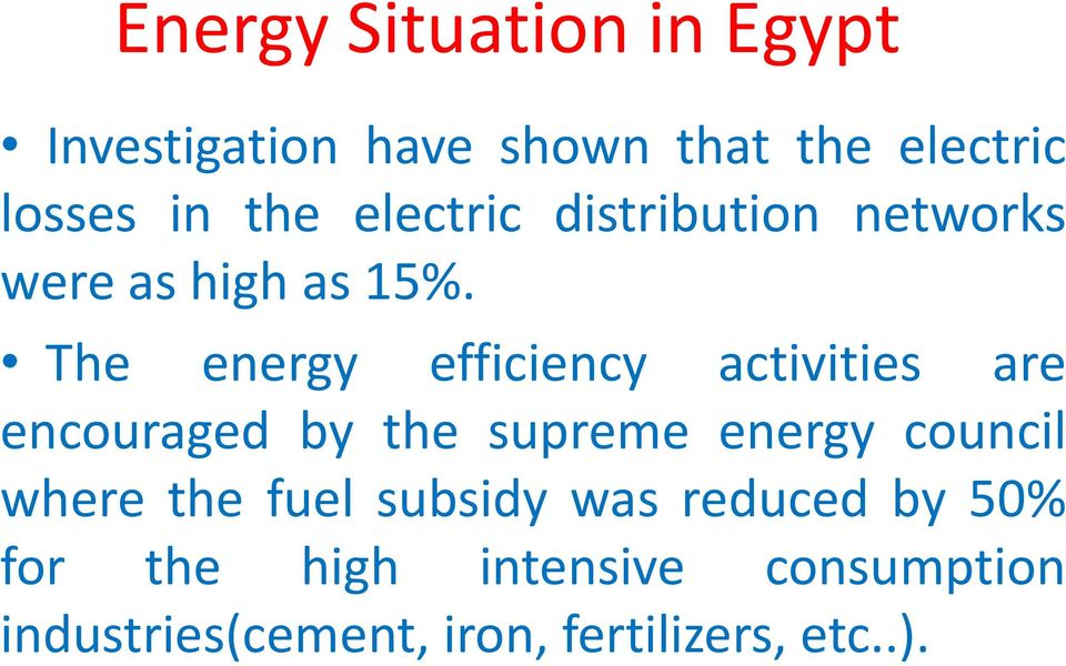 The energy efficiency activities are encouraged by the supreme energy council where