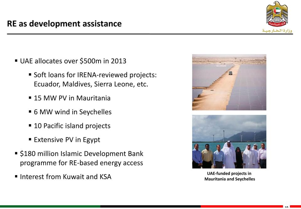 15 MW PV in Mauritania 6 MW wind in Seychelles 10 Pacific island projects Extensive PV in Egypt