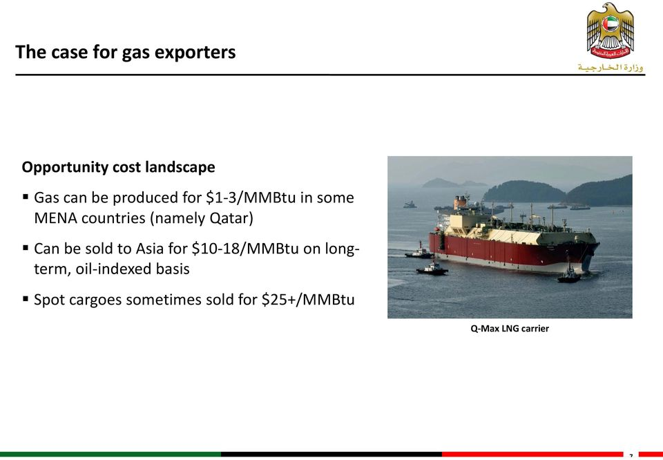 Can be sold to Asia for $10 18/MMBtu on longterm, oil indexed