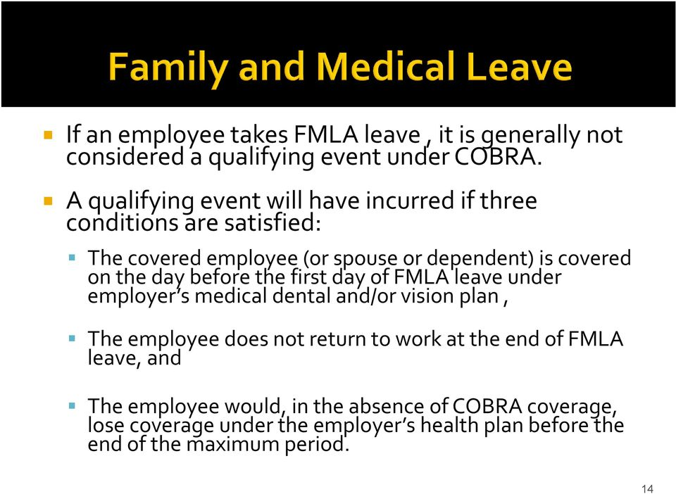 the day before the first day of FMLA leave under employer s medical dental and/or vision plan, The employee does not return to work