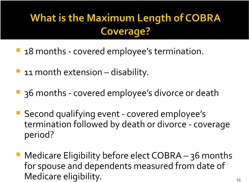employee s termination followed by death or divorce coverage period?