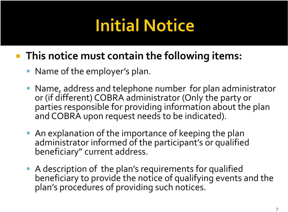 information about the plan and COBRA upon request needs to be indicated).