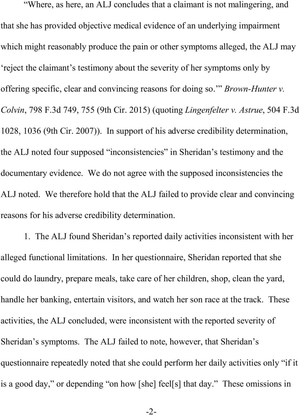 3d 749, 755 (9th Cir. 2015) (quoting Lingenfelter v. Astrue, 504 F.3d 1028, 1036 (9th Cir. 2007)).