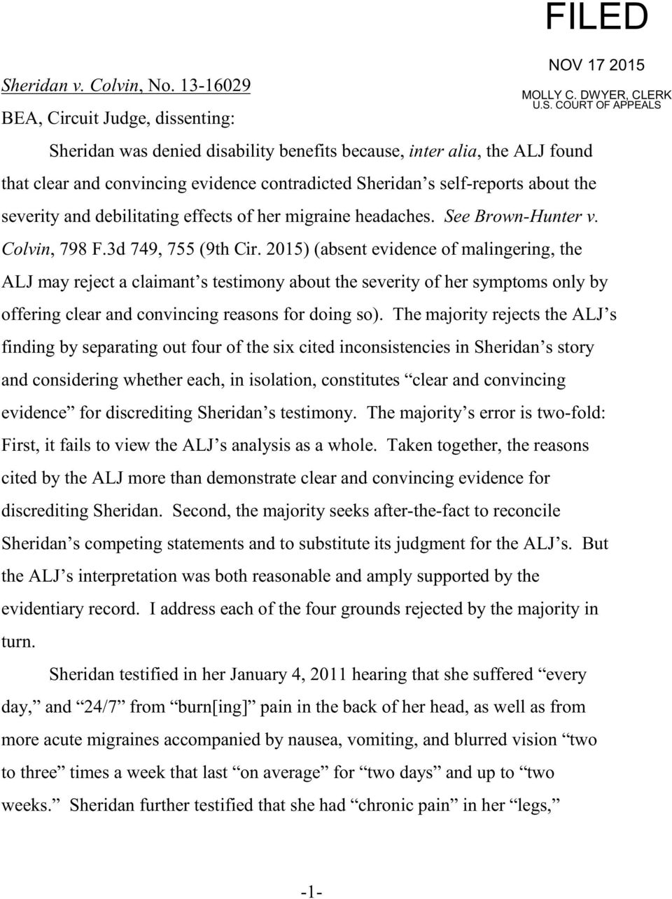 severity and debilitating effects of her migraine headaches. See Brown-Hunter v. Colvin, 798 F.3d 749, 755 (9th Cir.