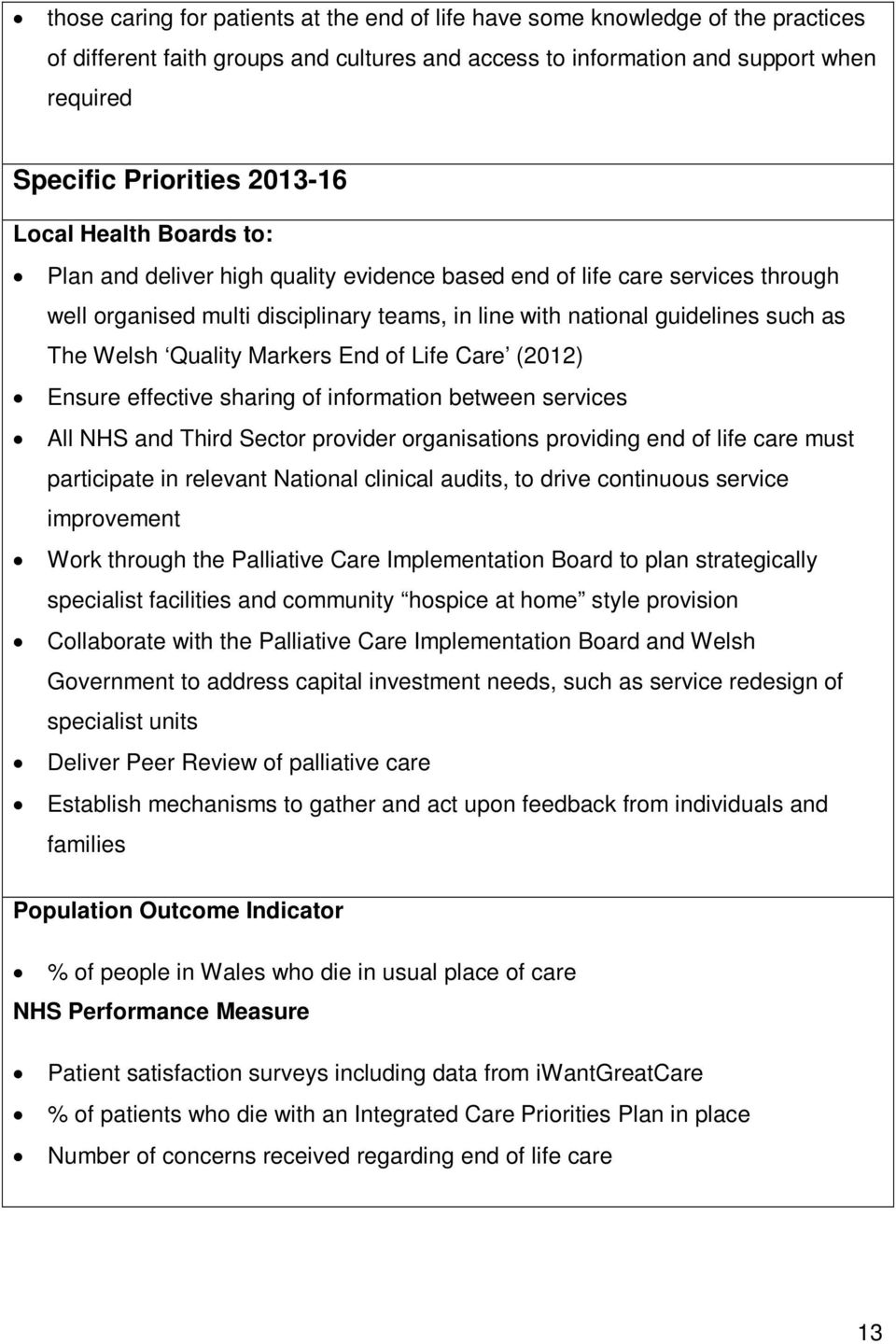 Welsh Quality Markers End of Life Care (2012) Ensure effective sharing of information between services All NHS and Third Sector provider organisations providing end of life care must participate in
