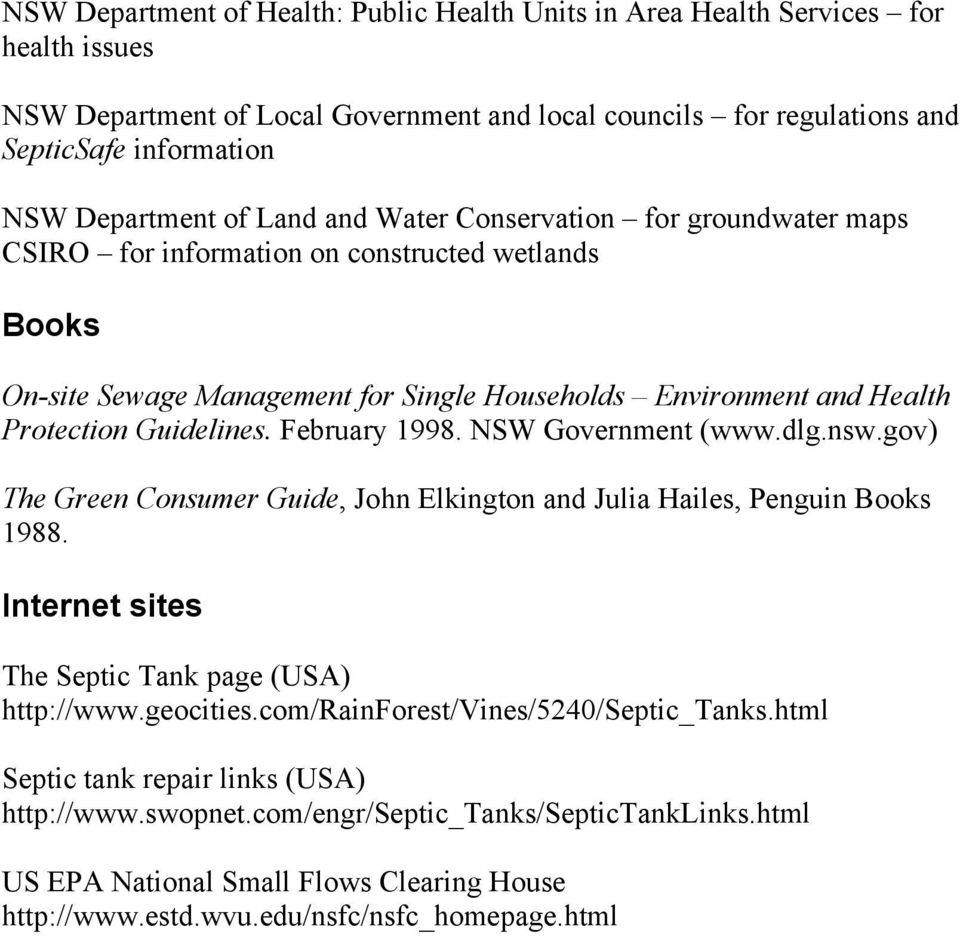 February 1998. NSW Government (www.dlg.nsw.gov) The Green Consumer Guide, John Elkington and Julia Hailes, Penguin Books 1988. Internet sites The Septic Tank page (USA) http://www.geocities.