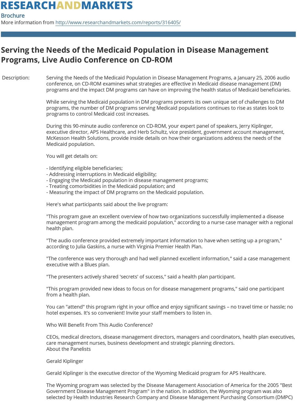 Management Programs, a January 25, 2006 audio conference, on CD-ROM examines what strategies are effective in Medicaid disease management (DM) programs and the impact DM programs can have on