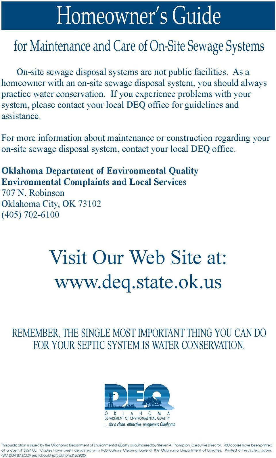 If you experience problems with your system, please contact your local DEQ office for guidelines and assistance.