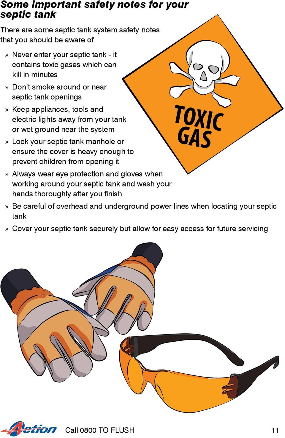 ensure the cover is heavy enough to prevent children from opening it TOXIC GAS Always wear eye protection and gloves when working around your septic tank and wash your hands thoroughly after