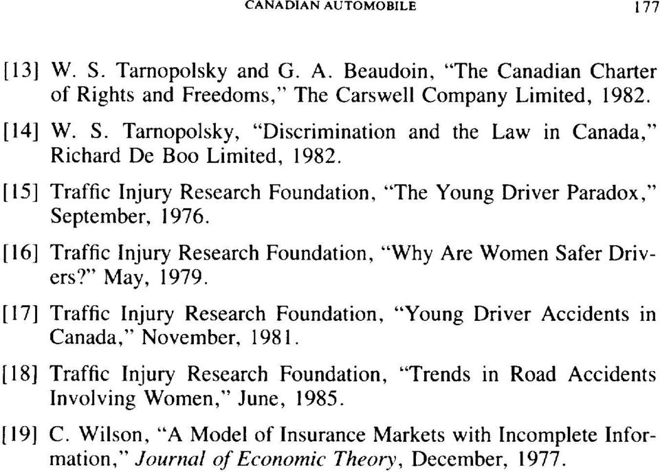 [ 171 Traffic Injury Research Foundation, Young Driver Accidents in Canada, November, 198 1.