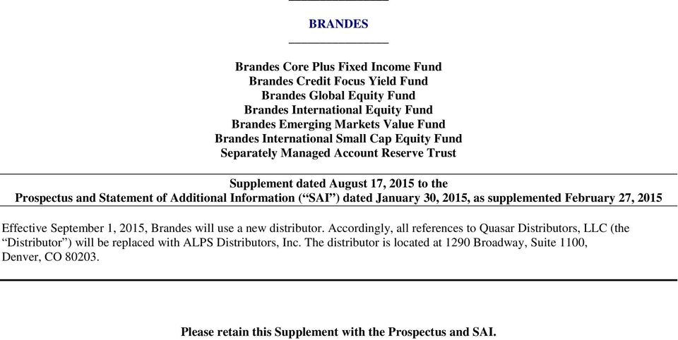 January 30, 2015, as supplemented February 27, 2015 Effective September 1, 2015, Brandes will use a new distributor.