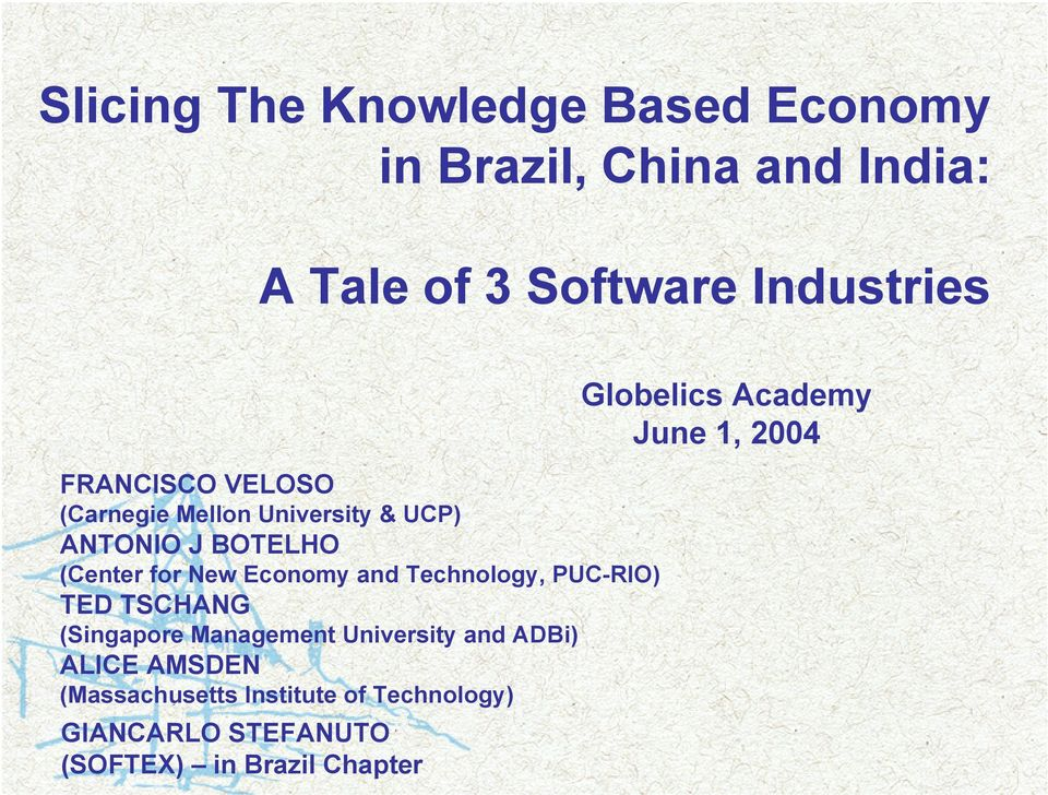 Technology, PUC-RIO) TED TSCHANG (Singapore Management University and ADBi) ALICE AMSDEN