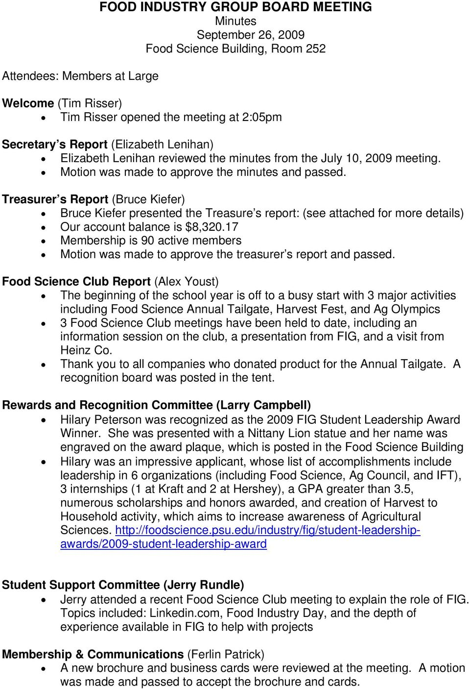 Treasurer s Report (Bruce Kiefer) Bruce Kiefer presented the Treasure s report: (see attached for more details) Our account balance is $8,320.