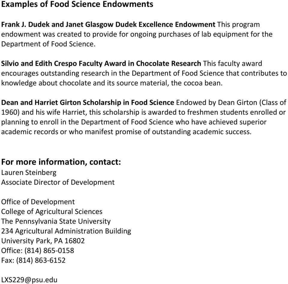 Silvio and Edith Crespo Faculty Award in Chocolate Research This faculty award encourages outstanding research in the Department of Food Science that contributes to knowledge about chocolate and its