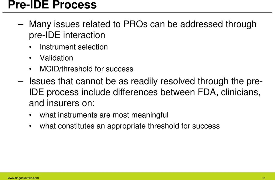 resolved through the pre- IDE process include differences between FDA, clinicians, and