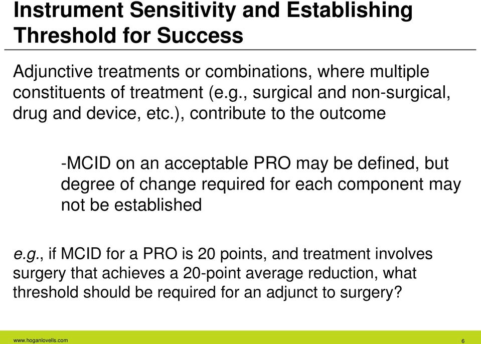 ), contribute to the outcome -MCID on an acceptable PRO may be defined, but degree of change required for each component may not