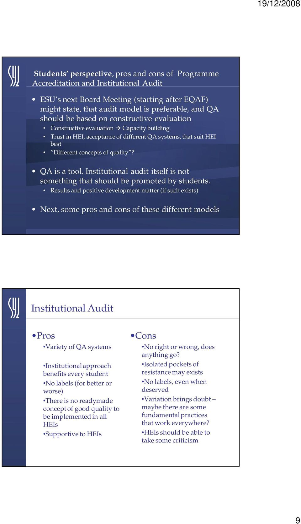 Institutional audit itself is not something that should be promoted by students.