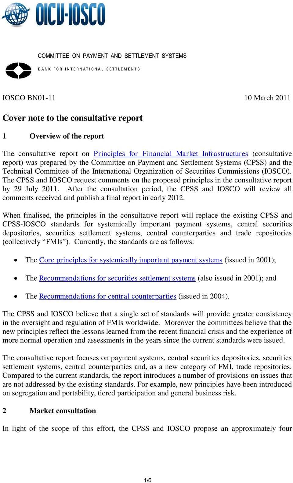The CPSS and IOSCO request comments on the proposed principles in the consultative report by 29 July 2011.