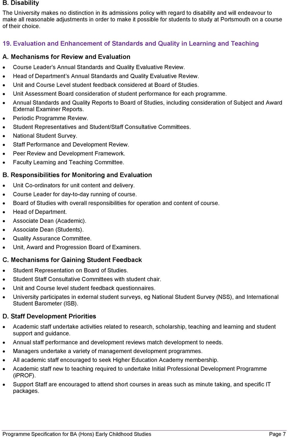 Mechanisms for Review and Evaluation Course Leader s Annual Standards and Quality Evaluative Review. Head of Department s Annual Standards and Quality Evaluative Review.