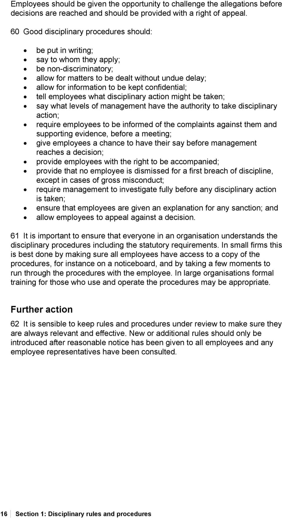 confidential; tell employees what disciplinary action might be taken; say what levels of management have the authority to take disciplinary action; require employees to be informed of the complaints