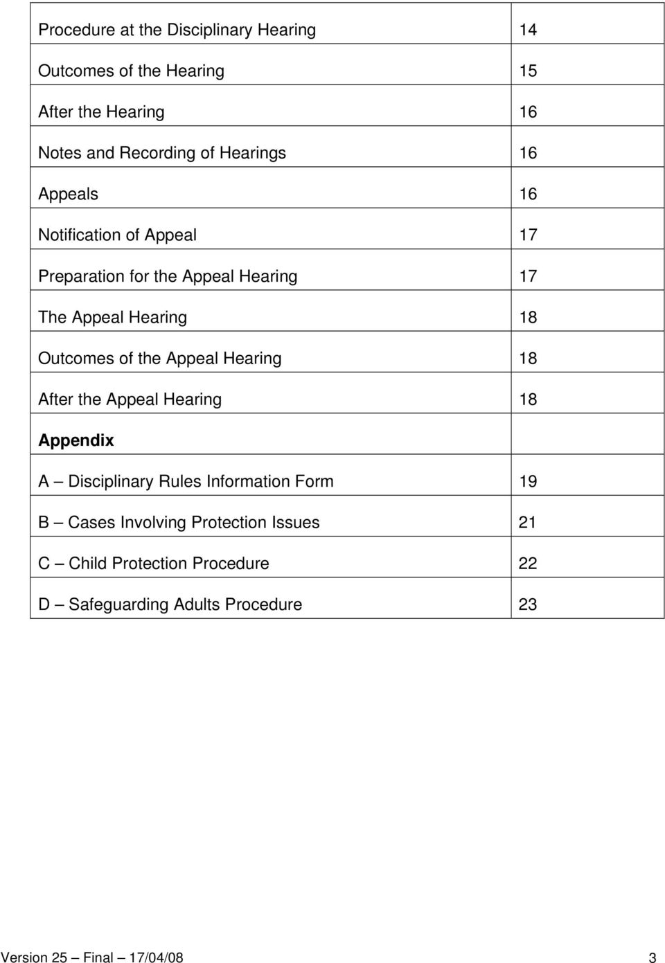 Outcomes of the Appeal Hearing 18 After the Appeal Hearing 18 Appendix A Disciplinary Rules Information Form 19 B