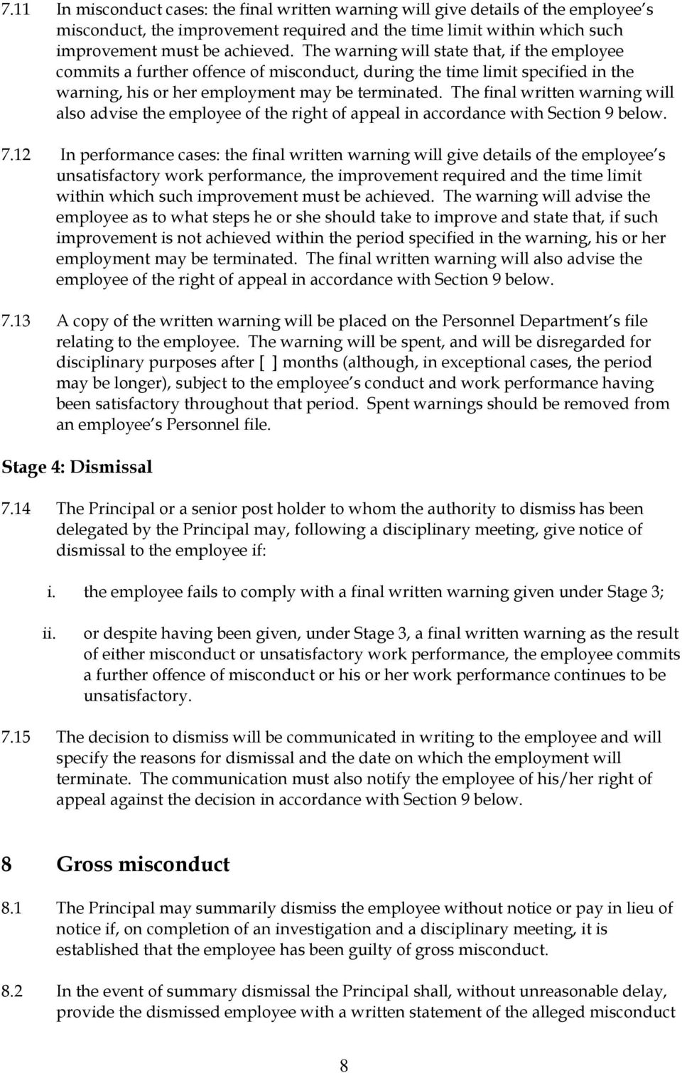 The final written warning will also advise the employee of the right of appeal in accordance with Section 9 below. 7.