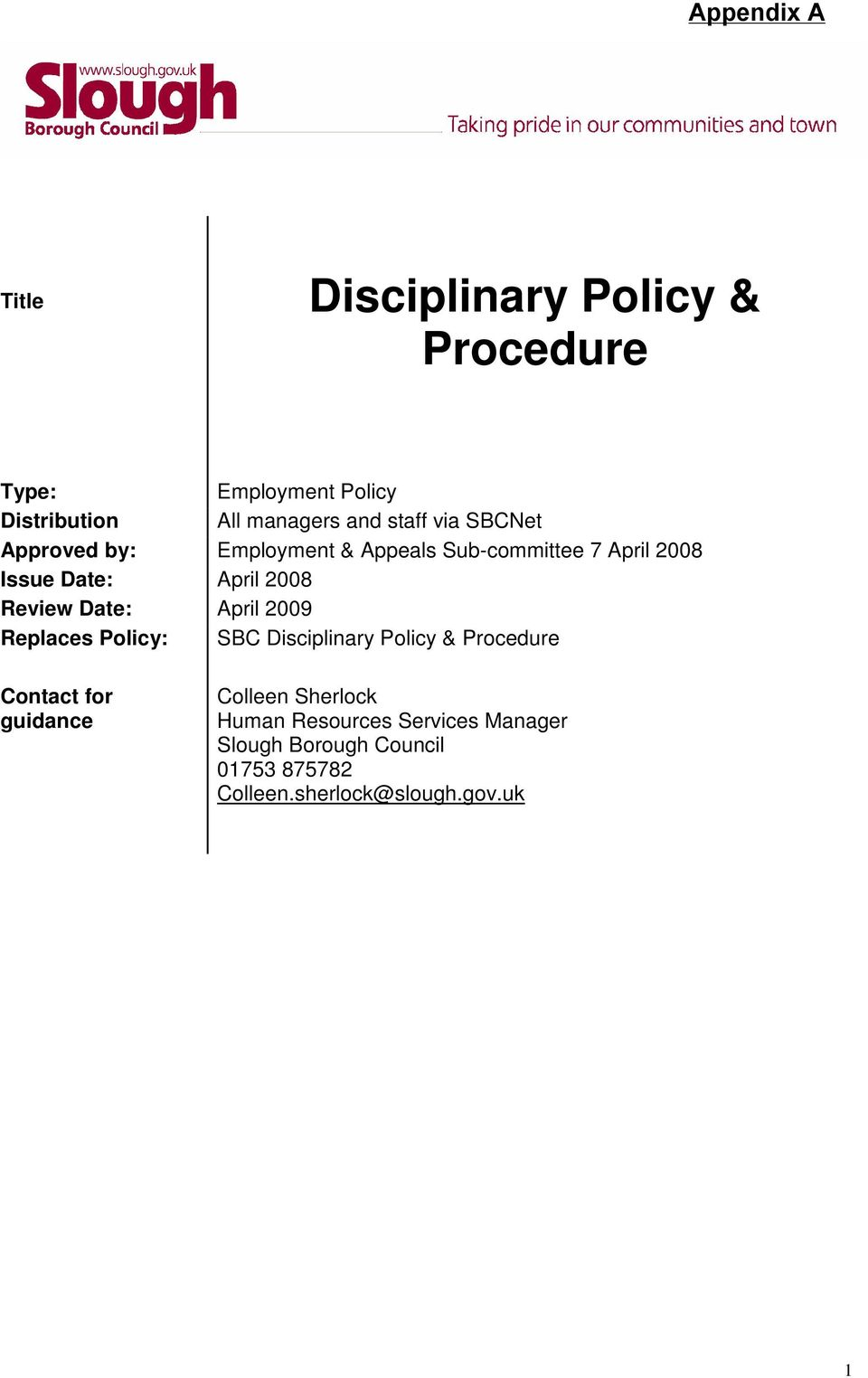Review Date: April 2009 Replaces Policy: SBC Disciplinary Policy & Procedure Contact for guidance