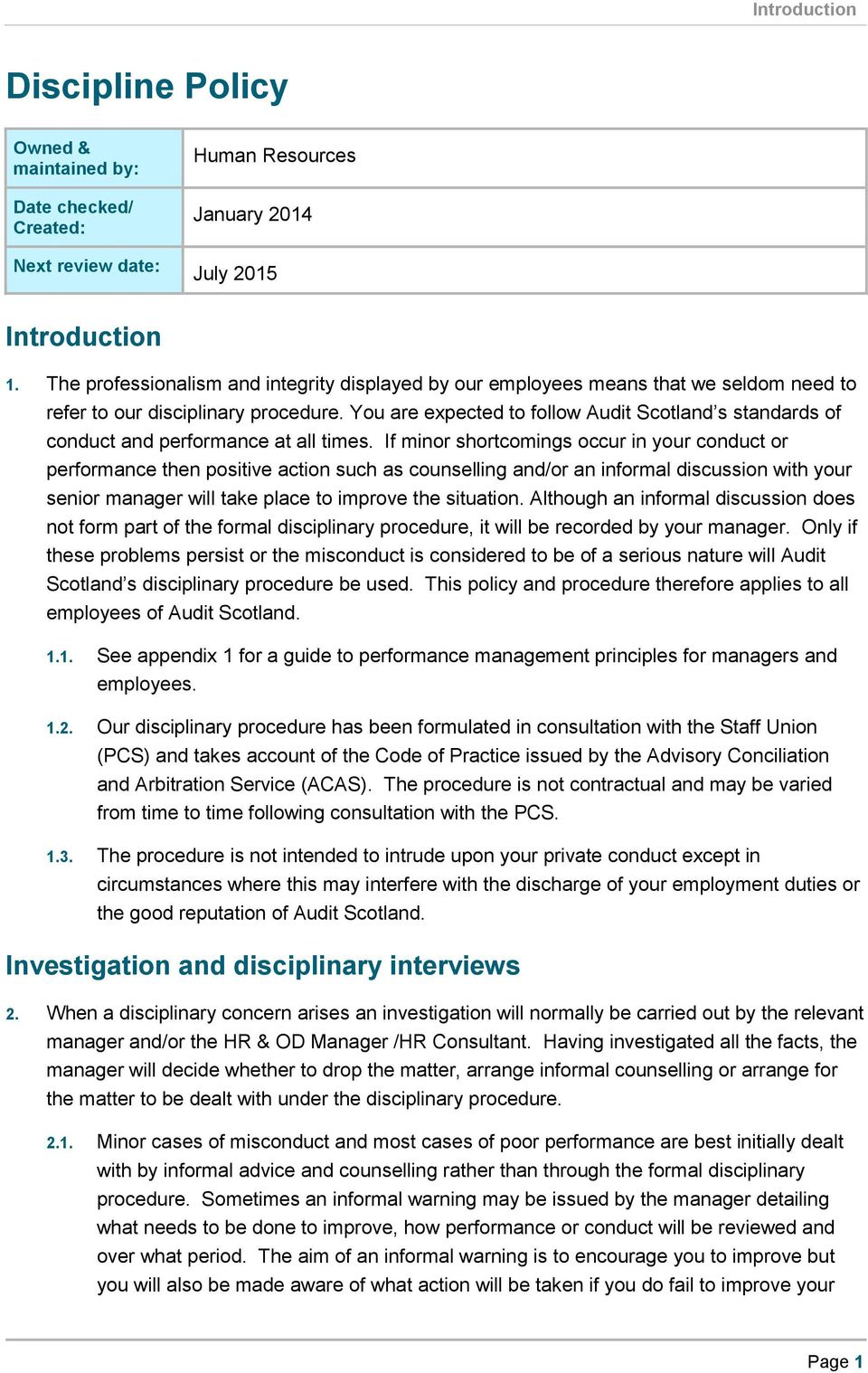 You are expected to follow Audit Scotland s standards of conduct and performance at all times.