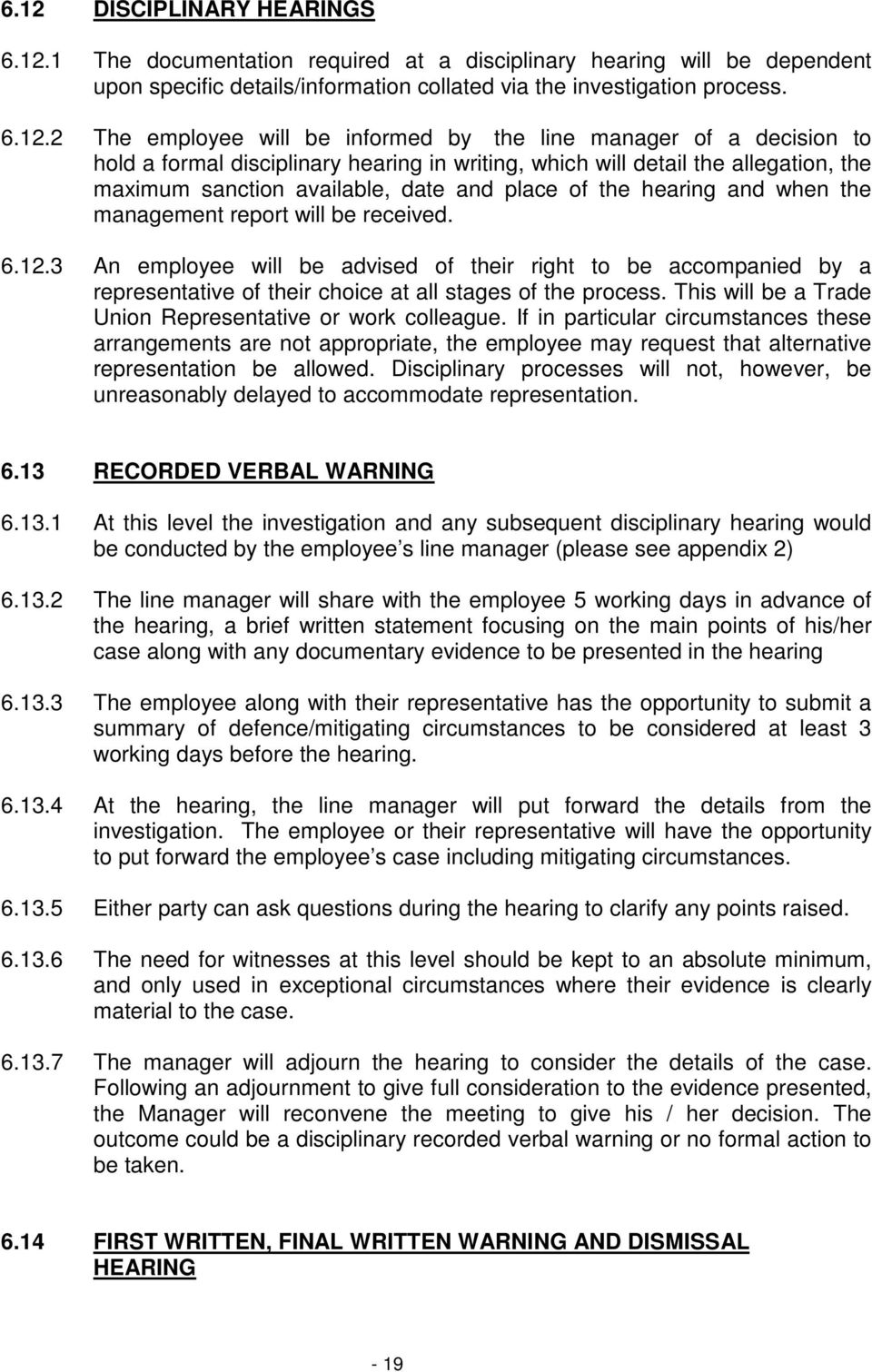 disciplinary and grievance policies Staff grievance procedure v10 page 1 of 6  apic may take a range of other  non-disciplinary outcomes to resolve a grievance examples.