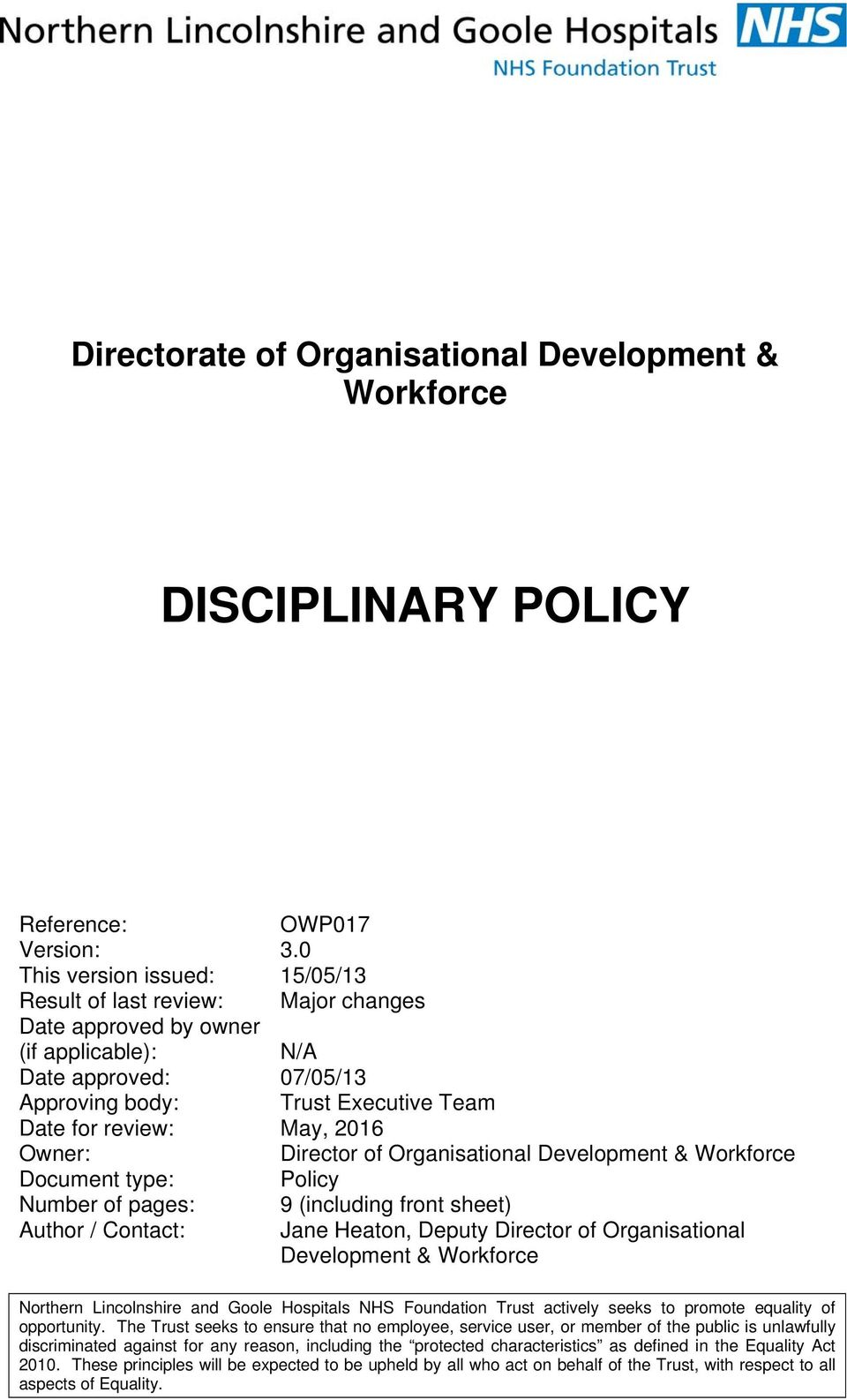 2016 Owner: Director of Organisational Development & Workforce Document type: Policy Number of pages: 9 (including front sheet) Author / Contact: Jane Heaton, Deputy Director of Organisational