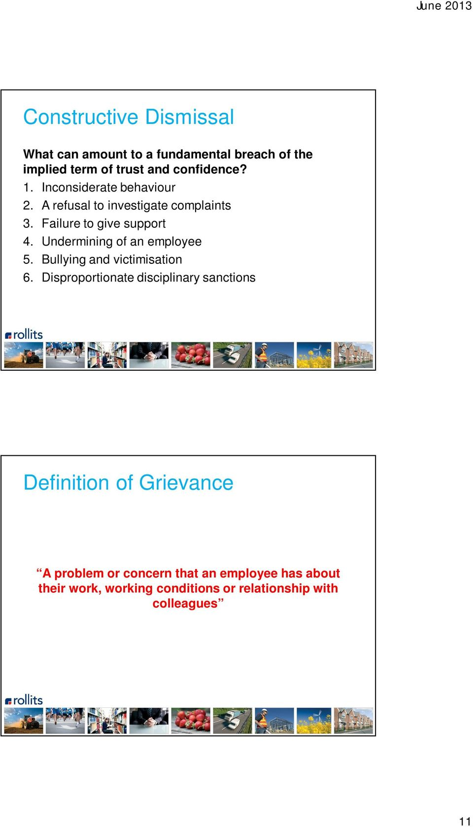 Undermining of an employee 5. Bullying and victimisation 6.