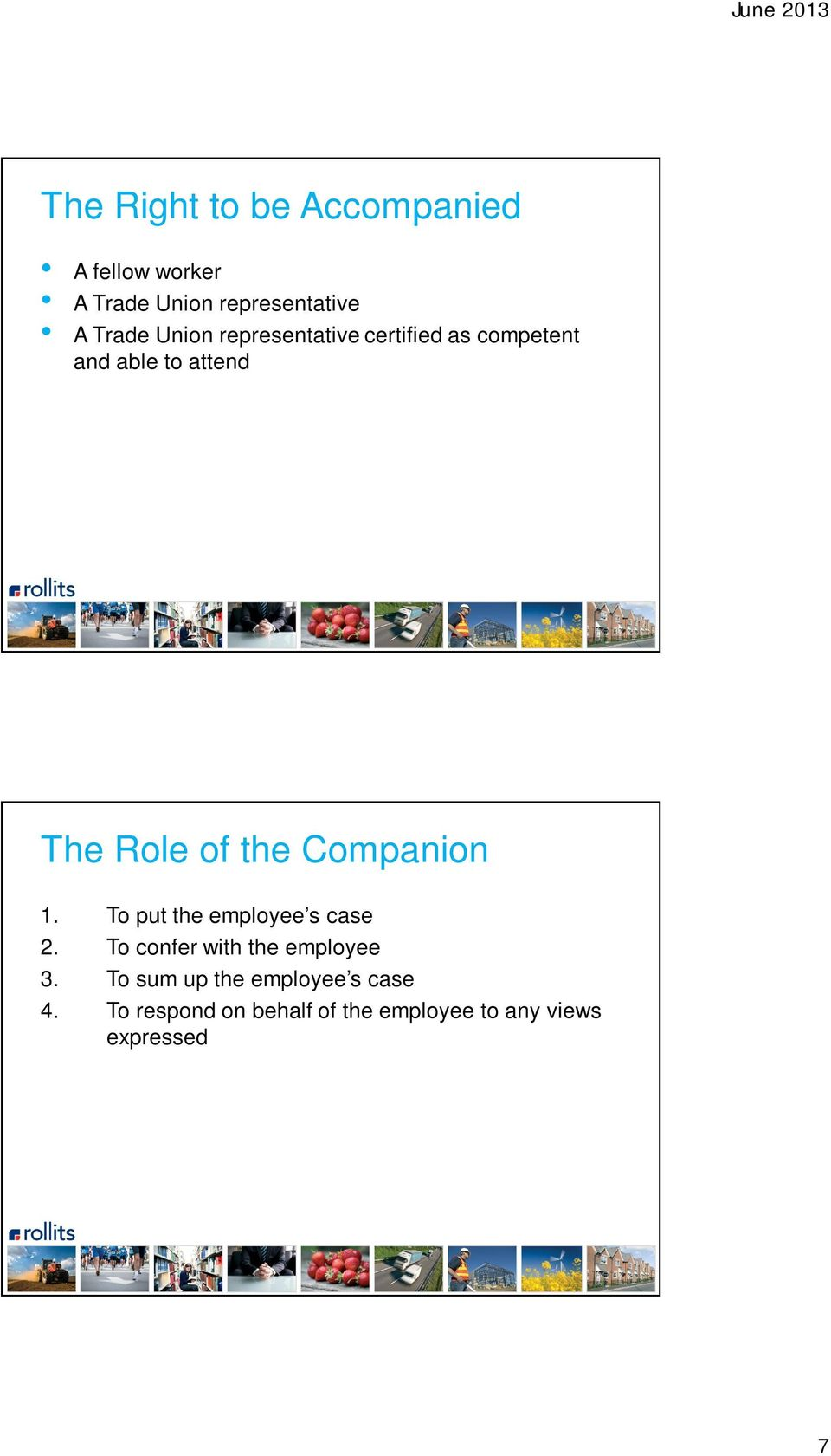 Companion 1. To put the employee s case 2. To confer with the employee 3.
